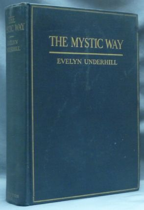 The Mystic Way. A Psychological Study in Christian Origins. Evelyn UNDERHILL.