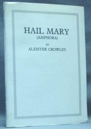 Hail Mary (Amphora). Aleister CROWLEY