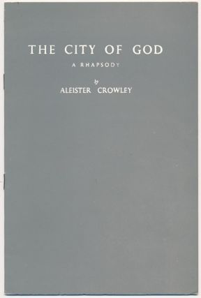 The City of God. A Rhapsody. Aleister CROWLEY