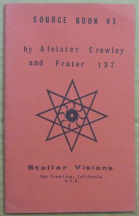 Stellar Visions Source Book 93. Aleister CROWLEY, Frater 137