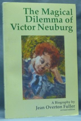The Magical Dilemma of Victor Neuburg. A Biography. Jean Overton FULLER, Aleister: related work...