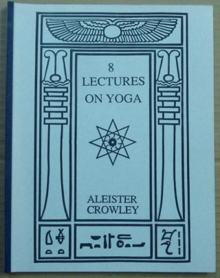 8 Lectures on Yoga [ Eight Lectures on Yoga ]. Aleister CROWLEY.