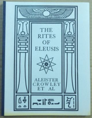 The Rites of Eleusis. Aleister CROWLEY.