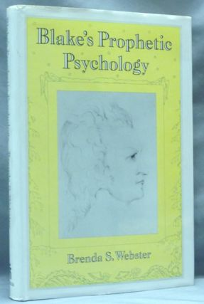 Blake's Prophetic Psychology. William BLAKE, Brenda S. Webster