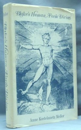 Blake's Human Form Divine. William BLAKE, Anne Kostelanetz Mellor