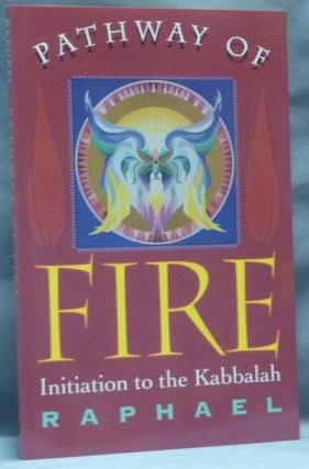 Pathway of Fire. Initiation to the Kabbalah. RAPHAEL