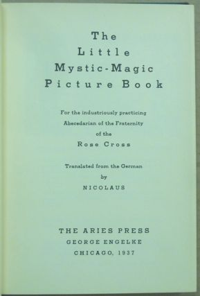 The Little Mystic - Magic Picture Book. For the industriously practicing Abecedarian of the Fraternity of the Rose Cross.