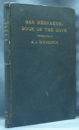 Bar Hebraeus's Book of the Dove Together with Some Chapters from his Ethikon. Gregorius BAR...
