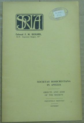 Objects and Aims of the Society. Societas Rosicruciana in Anglia S R. I. A., Anonymous, Col....