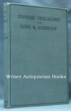 The Esoteric Philosophy of Love and Marriage. Dion FORTUNE