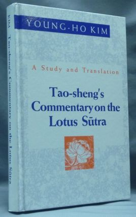 Tao-sheng's Commentary on the Lotus Sutra. A Study and Translation. Notes, Translation