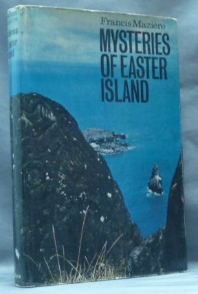 Mysteries of Easter Island;. Francis MAZIERE