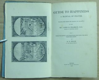 Guide to Happiness. A Manual of Prayer. Translated from the Arabic of Al-Jazuli ... with A Life of Al-Jazuli, and Directions for Using the Book from the Arabic ... [ Dala'il al-Khayrat ].