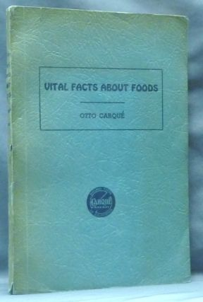 Vital Facts about Food: A Guide to Health and Longevity with 200 Wholesome Recipes and Menus and...