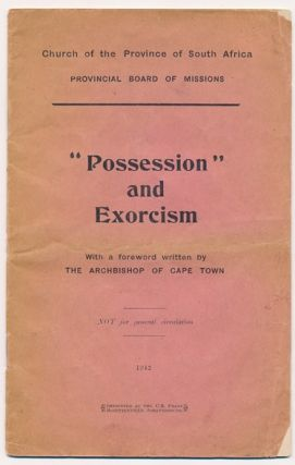 """Possession"" and Exorcism. Exorcism, Church of the Province of South Africa. Provincial Board of..."