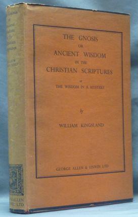 The Gnosis or Ancient Wisdom in the Christian Scriptures, or The Wisdom in a Mystery. William...
