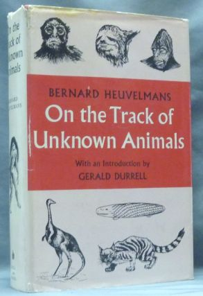 On the Tracks of Unknown Animals. Cryptozoology, Bernard HEUVELMANS, Richard Garnett, Gerald Durrell