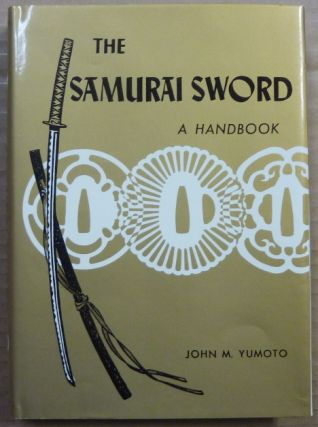 The Samurai Sword, A Handbook. John M. - Inscribed and YUMOTO