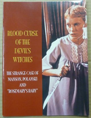 "Blood Curse of the Devil's Witches. The Strange Case of Manson, Polanski and ""Rosemary's Baby"";..."