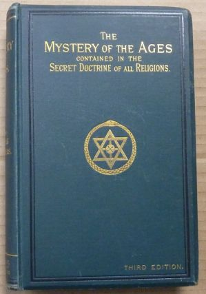 The Mystery of the Ages Contained in the Secret Doctrine of all Religions. Marie CAITHNESS,...