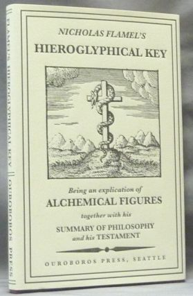 Nicholas Flamel's Hieroglyphical Key, Being an Explication of Alchemical Figures which he caused...