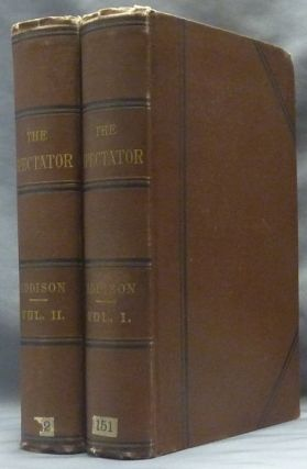 The Spectator ( Two volumes ). Joseph ADDISON, critical and explanatory, critical, explanatory,...