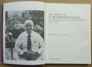 The Artifacts of Buckminster Fuller, A Comprehensive Collection of His Designs and Drawings in Four Volumes. ( Volume I ONLY(: The Dymaxion Experiment ).
