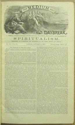The Medium and Daybreak, A Weekly Journal Devoted to the History, Phenomena, Philosophy and Teachings of Spiritualism. A bound volume the of full 52 issues of Vol X (No. 457, January 3, 1879 - No. 508, Dec. 26, 1879).