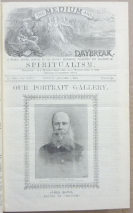The Medium and Daybreak, A Weekly Journal Devoted to the History, Phenomena, Philosophy and Teachings of Spiritualism. A bound volume the of full 52 issues of Vol XXIV (No. 1188, January 6, 1893 - No. 1239, Dec. 29, 1893).
