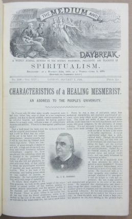 "The Medium and Daybreak, A Weekly Journal Devoted to the History, Phenomena, Philosophy and Teachings of Spiritualism. A bound volume the of full 52 issues of Vol XXV (No. 1240, January 5, 1894 - No. 1239, Dec. 29, 1894) AND ""Biographical Sketch of James Burns, and his Labours in the Cause of Modern Spiritualism etc; AND Vol. XXVI; No. 1303, March 22, 1985."