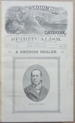 The Medium and Daybreak, A Weekly Journal Devoted to the History, Phenomena, Philosophy and Teachings of Spiritualism. A bound volume the of full 52 issues of Vol XX (No. 979, January 4, 1888 - No. 1030, Dec. 27, 1888).