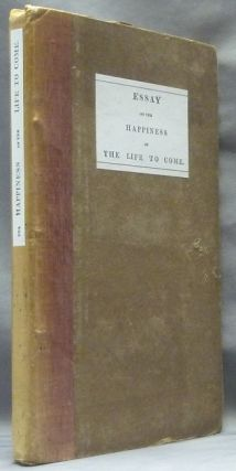Essay on the Happiness of the Life to Come. ANONYMOUS, Charles Louis de Villette