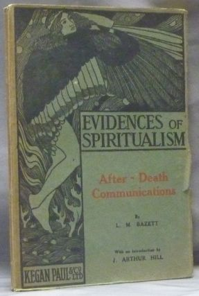 After-Death Communications; Evidences of Spiritualism series. L. Margery BAZETT, J. Arthur Hill