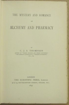 The Mystery and Romance of Alchemy & Pharmacy.