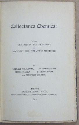 Collectanea Chemica: Being Select Treatises On Alchemy And Hermetic Medicine.