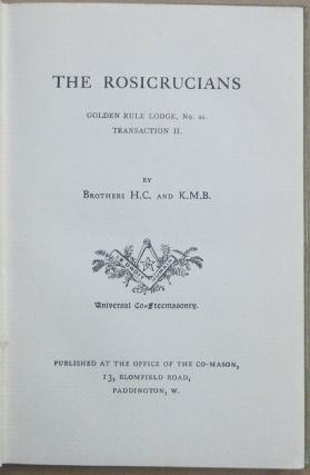 The Rosicrucians. Golden Rule Lodge, No. 21, Transaction II.