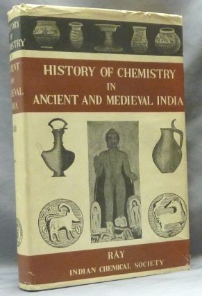 History of Chemistry in Ancient and Medieval India. Incorporating the History of Hindu Chemistry....