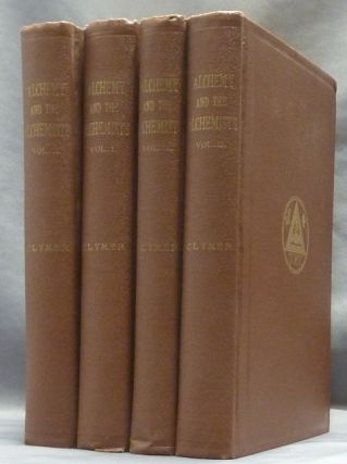 Alchemy and the Alchemists (Four volumes, complete); Giving the secret of the philosopher's...
