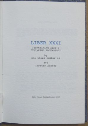 """Liber XXXI (containing also:) """" Thinking Backwards"""" by One Whose Number is 777 (Frater Achad)."""