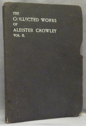 The Works of Aleister Crowley [ The Collected Works of Aleister Crowley ] (in 3 Volumes).