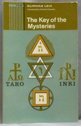 The Key of the Mysteries. Translated, introduction, Aleister Crowley