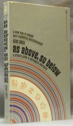 As Above, So Below; A Primary Guide to Astrological Awareness. Astrology, Alan OKEN