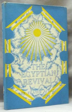 The Egyptian Revival. or the Ever-Coming Son in the Light of the Tarot. Frater ACHAD, Charles...
