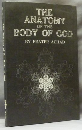 The Anatomy of the Body of God; Being the Supreme Revelation of Cosmic Consciousness, with...