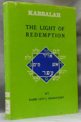 Kabbalah: The Light of Redemption. Rabbi Levi Isaac KRAKOVSKY