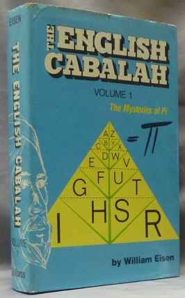 The English Cabalah, The Mysteries of Pi ( Volume I ). William EISEN