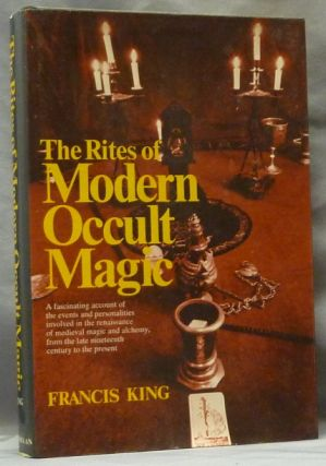 The Rites of Modern Occult Magic. Francis KING