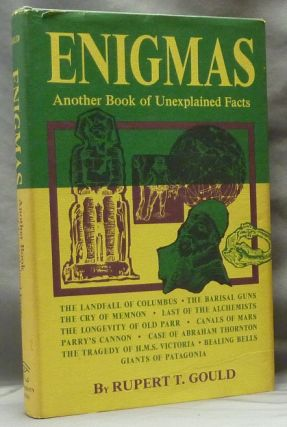 Enigmas: Another Book of Unexplained Facts. Fortean, Rupert T. GOULD
