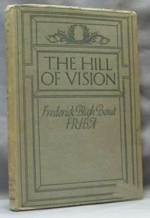 The Hill of Vision: a Forecast of the Great War and of Social Revolution with the Coming of the...