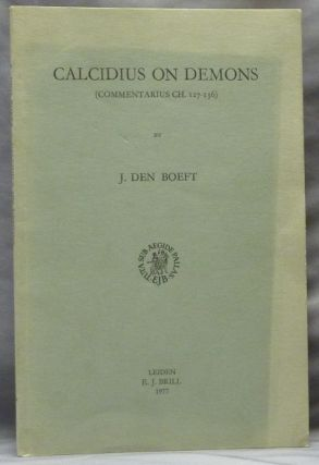 Calcidius on Demons (Commentarius Ch. 127-136); Philosophia Antiqua. A Series of Monographs on...